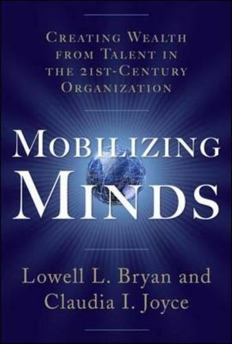 Mobilizing Minds: Creating Wealth From Talent in the 21st Century Organization por Lowell L. L Bryan