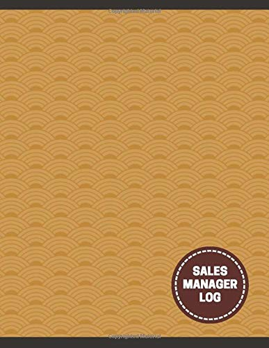 Sales Manager Log: Daily Weekly Monthly Entry Management Control, Accounting Bookkeeping and Stock Record Tracker Inventory Log Book Journal Notebook ... with 120 pages (Sales Record Book, Band 25)
