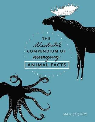 [(The Illustrated Compendium of Amazing Animal Facts)] [By (author) Maja SÄFstrÖM] published on (March, 2016)
