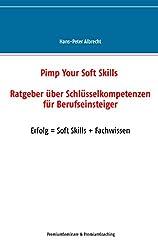 Pimp Your Soft Skills: Ratgeber über Schlüsselkompetenzen für Berufseinsteiger