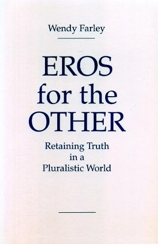 Eros for the Other: Retaining Truth in a Pluralistic World