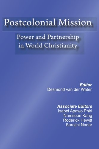 postcolonial-mission-power-and-partnership-in-world-christianity-by-desmond-van-der-water-2011-01-19