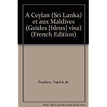 A Ceylan (Sri Lanka) et aux Maldives