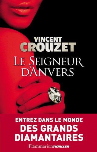 Le Seigneur d'Anvers (4C's) par Vincent Crouzet