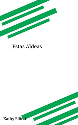 Estas Aldeas (Galician Edition) por Kathy Elliott