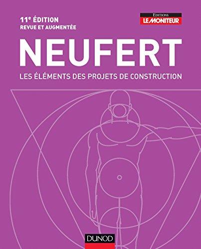 Les éléments des projets de construction - 11e édition par Ernst Neufert