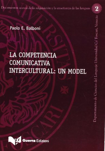 La competencia comunicativa intercultural: un model (Documenti di didattica delle lingue)