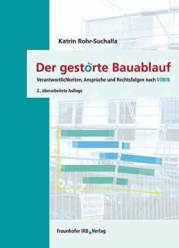 Der gestörte Bauablauf.: Verantwortlichkeiten, Ansprüche und Rechtsfolgen nach VOB/B.