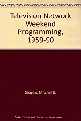 Television Network Weekend Programming, 1959-1990