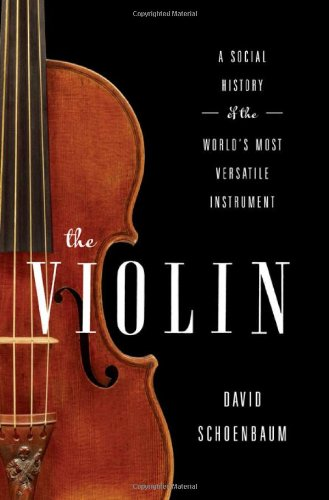 The Violin: A Social History of the World's Most Versatile Instrument