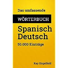 Das umfassende Wörterbuch Spanisch-Deutsch: 50.000 Einträge (Umfassende Wörterbücher 11) (German Edition)