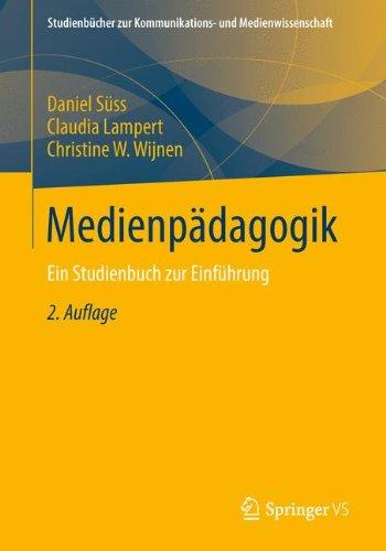 Medienpädagogik: Ein Studienbuch zur Einführung (Studienbücher zur Kommunikations- und Medienwissenschaft) (German Edition)