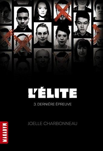 L'Elite, Tome 3 : Dernière épreuve par Joëlle Charbonneau