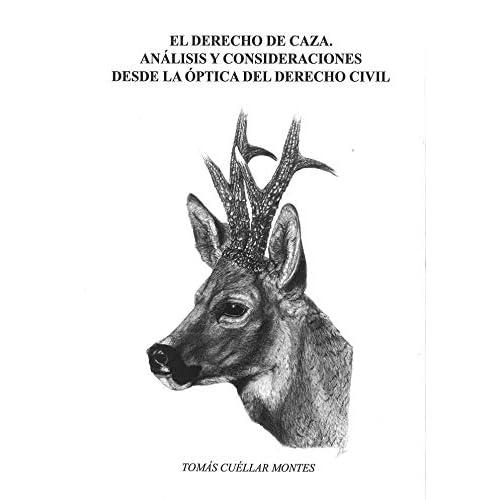 el derecho de caza. análisis y consideraciones desde la óptica del derecho civil.