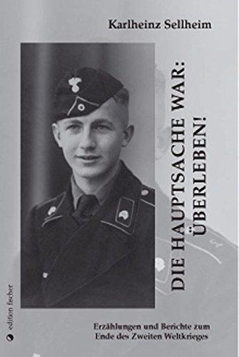 Die Hauptsache war: überleben! Erzählungen und Berichte zum Ende des Zweiten Weltkrieges. (edition fischer)