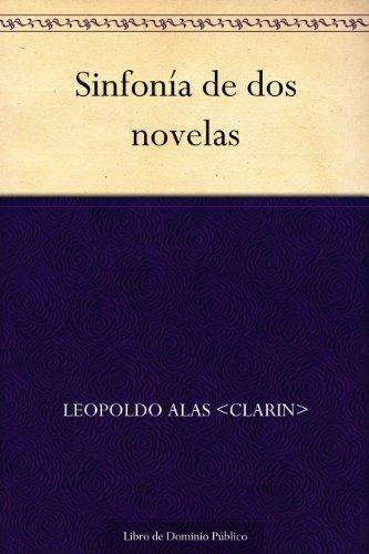 Sinfonía de dos novelas por Leopoldo  Alas