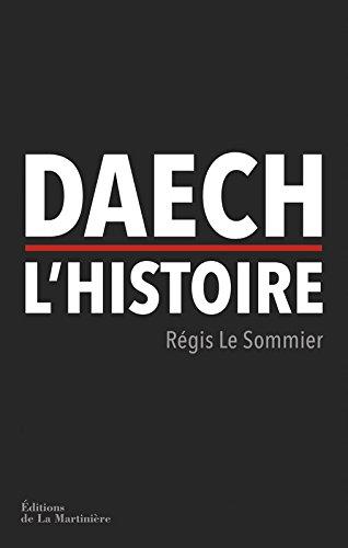 Daech, l'histoire par Regis Le sommier