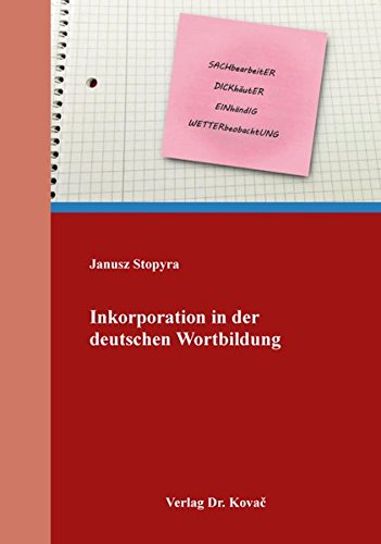 Inkorporation in der deutschen Wortbildung (Philologia / Sprachwissenschaftliche Forschungsergebnisse)