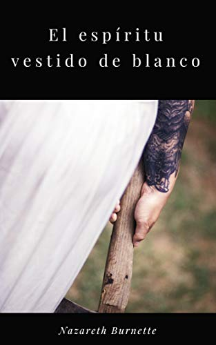 EL ESPÍRITU VESTIDO DE BLANCO por NAZARETH BURNETTE