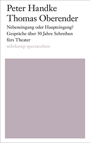 Haupteingang (Nebeneingang oder Haupteingang?: Gespräche über 50 Jahre Schreiben fürs Theater)