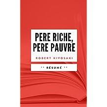 Résumé du Livre PERE RICHE, PERE PAUVRE: en Francais (French Edition)