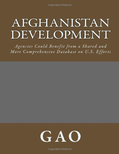 Afghanistan Development: Agencies Could Benefit from a Shared and More Comprehensive Database on U.S. Efforts por GA O