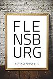 Stadt-Poster mit Koordinaten | Motiv: Flensburg | Küche Wohnzimmer WG | Poster A3 mit Sprüchen | Kunstdruck als Wand-Dekoration für den Bilderrahmen | Geo GPS Flensburger Höchste Stadt im Norden