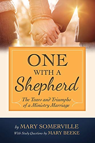 One with a Shepherd: The Tears and Triumphs of a Ministry Marriage