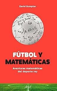 Fútbol y Matemáticas par David Sumpter