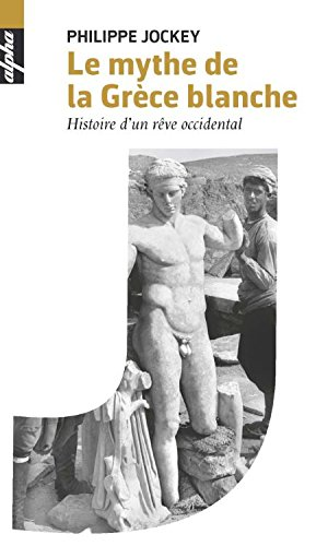 Le mythe de la Grce blanche (Poche) - Histoire d'un rve occidental