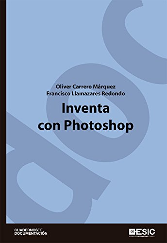 Inventa con Photoshop (Cuadernos de documentación)