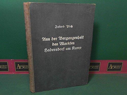 Aus der Vergangenheit des Marktes Hadersdorf am Kamp. Ein Heimatbuch.