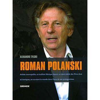 Roman Polanski: Artiste cosmopolite, ce trublion fabrique depuis un demi-siècle des films durs et ironiques, en scrutant le monde dans l'âme de ses protagonistes