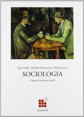 Corso di scienze sociali. Sociologia. Per le Scuole superiori