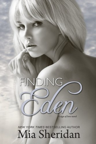 Finding Eden (A Sign of Love) by Mia Sheridan (2014-10-12)