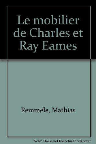 Le mobilier de Charles et Ray Eames par Mathias Remmele