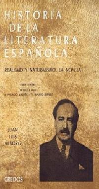 Historia literatura española: Realismo y naturalismo. La novela.: 5 (VARIOS GREDOS) por Juan Luis Alborg