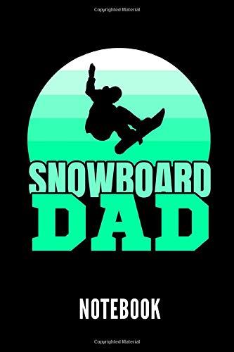 Snowboard Dad notebook: Ein schönes Notizbuch mit 110 linierten Seiten für jemanden, der Snowboarden liebt - Ideal für Notizen zum Thema Snowboarding