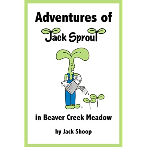 Adventures of Jack Sprout in Beaver Creek Meadow (English Edition)