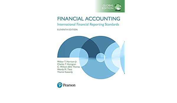 Financial accounting global edition ebook walter t harrison financial accounting global edition ebook walter t harrison charles t horngren c william thomas wendy m tietz amazon kindle store fandeluxe Image collections