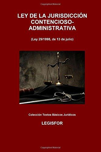 Ley de la Jurisdicción Contencioso-Administrativa: 2.ª edición (2016). Colección Textos Básicos Jurídicos por Legisfor