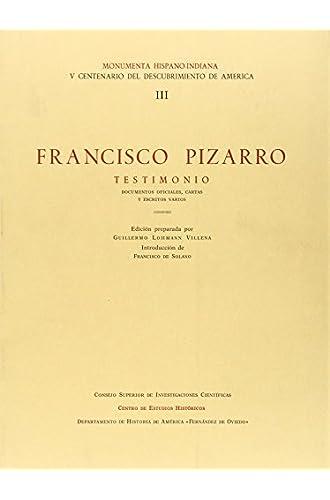 Francisco Pizarro, Testimonio, Documentos Oficiales, Cartas Y Escritos Varios