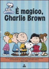 I Peanuts. È magico, Charlie Brown. Con DVD di Charles M. Schulz