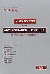 Séparation entre administration et politique en droit français et étrangers