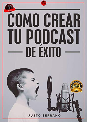 Como Crear Tu PodCast de Éxito eBook: Serrano, Justo: Amazon.es ...
