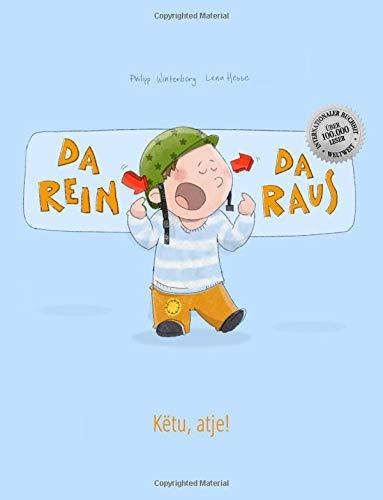 Da rein, da raus! Këtu, atje!: Kinderbuch Deutsch-Albanisch (bilingual/zweisprachig)