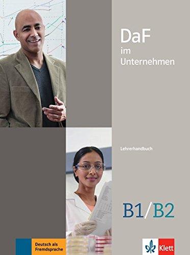 Daf im Unternehmen - Ausgabe in 2 Banden: Lehrerhandbuch B1-B2