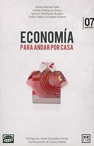 Economía Para Andar Por Casa: Aprende Economía Con «economía Para Andar Por Casa» (Viva) by Macias Olvido;Rodriguez Braun Carlos(2013-03-22)