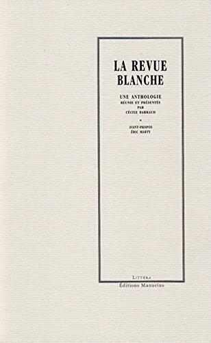 La Revue Blanche: Une anthologie par Cécile BARRAUD