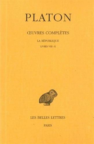 Oeuvres, tome 7, 2e partie : République, livres 8-10 par Platon